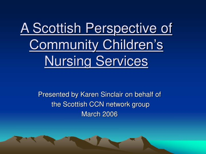 A Scottish Perspective of Community Children's Nursing Services