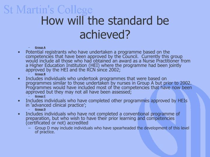 How will the standard be achieved?
