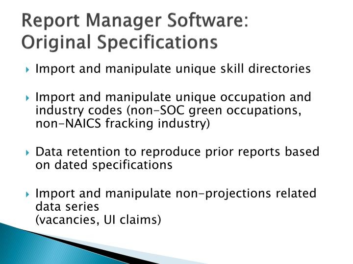 Report manager software original specifications