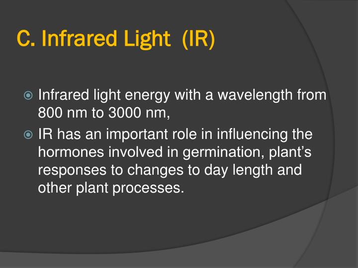 C. Infrared Light  (IR)