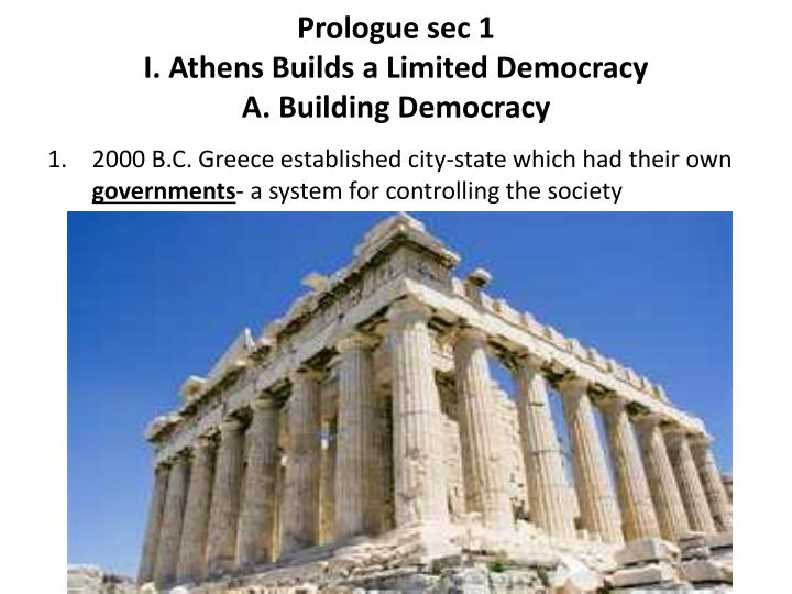prologue sec 1 i athens builds a limited democracy a building democracy n.