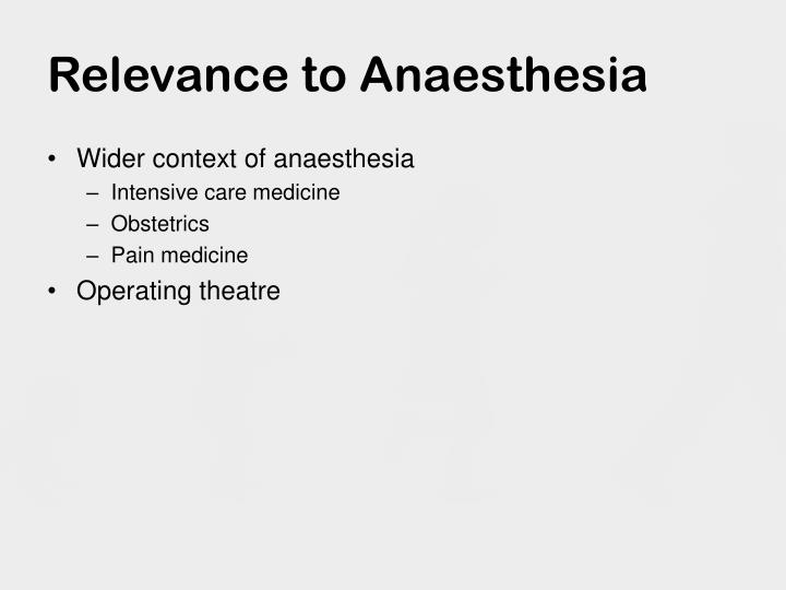 Relevance to Anaesthesia
