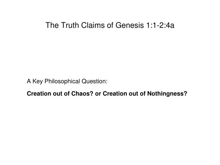 The Truth Claims of Genesis 1:1-2:4a