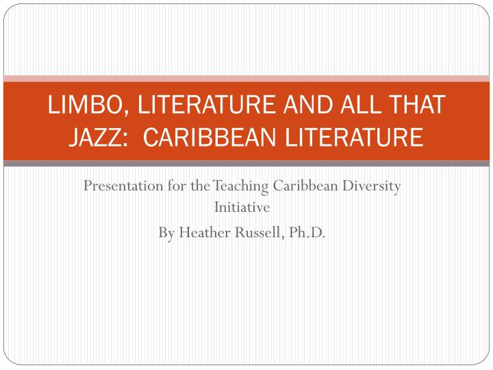 limbo literature and all that jazz caribbean literature n.