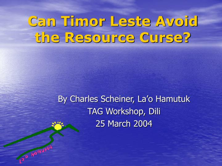 can timor leste avoid the resource curse n.