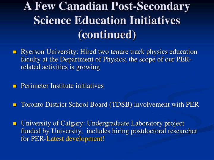 A Few Canadian Post-Secondary Science Education Initiatives (continued)
