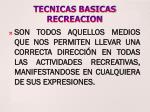 tecnicas basicas recreacion
