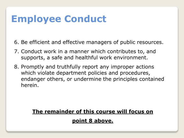 ethical conduct and the work environment Employers are advocating strong work ethics as an important criterion of a good employee workplace ethics are one of the most talked about topics amongst employers and employees most organisations place priority on good work ethics and have come up with various programmes to cultivate good ethics.