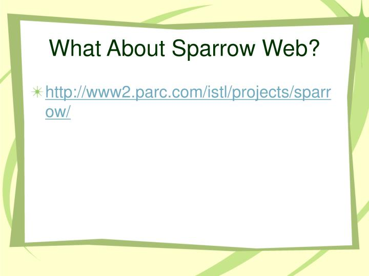What About Sparrow Web?