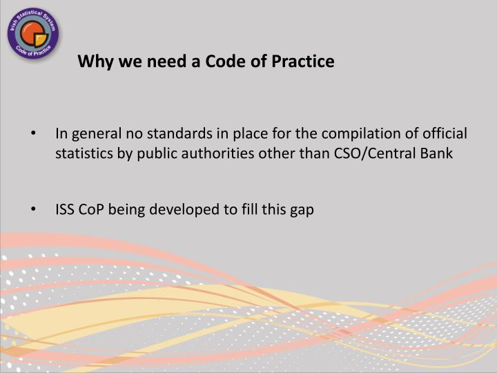 Why we need a Code of Practice