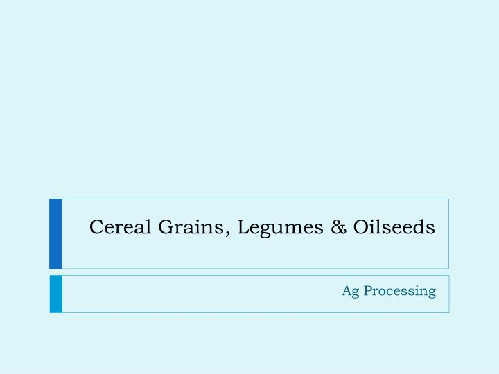 cereal grains legumes oilseeds n.