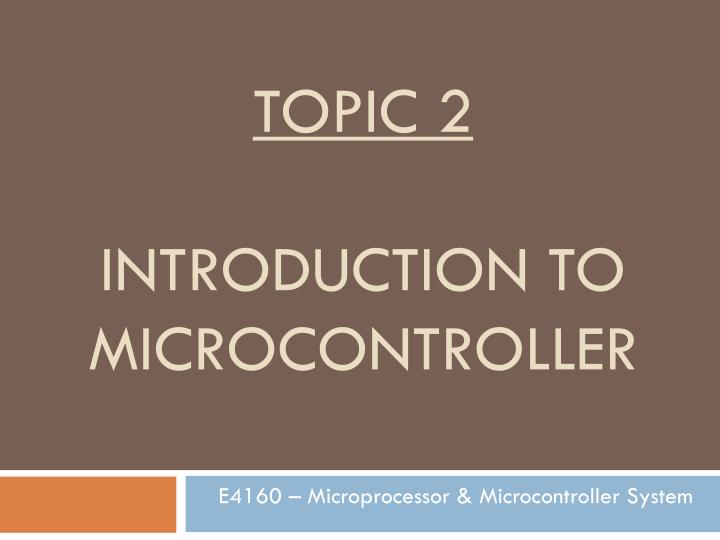 topic 2 introduction to microcontroller n.