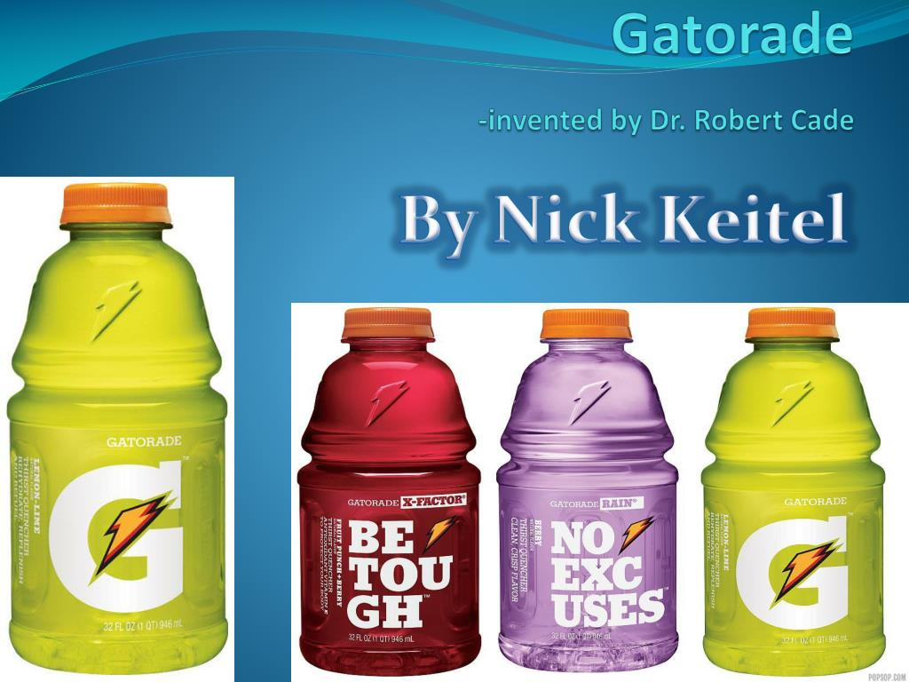 Ppt Gatorade Invented By Dr Robert Cade Powerpoint