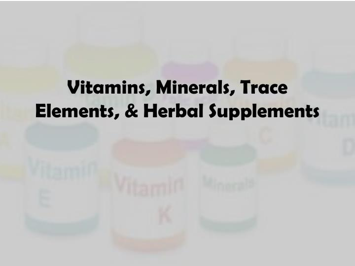 vitamins minerals trace elements herbal supplements n.