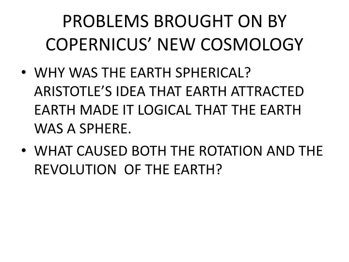 problems brought on by copernicus new cosmology