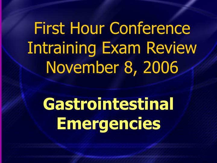 first hour conference intraining exam review november 8 2006 n.