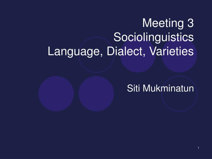 sociolinguistics dialect and language From descriptive studies of dialects, to investigations of language variation and change, to analyses of the roles that language or particular linguistic features play in the construction of individual or group identities, these sorts of studies are all sociolinguistic.