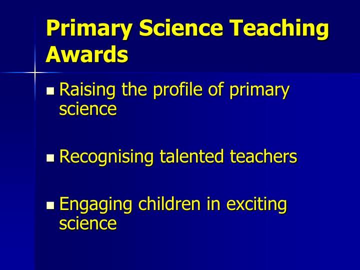Primary science teaching awards