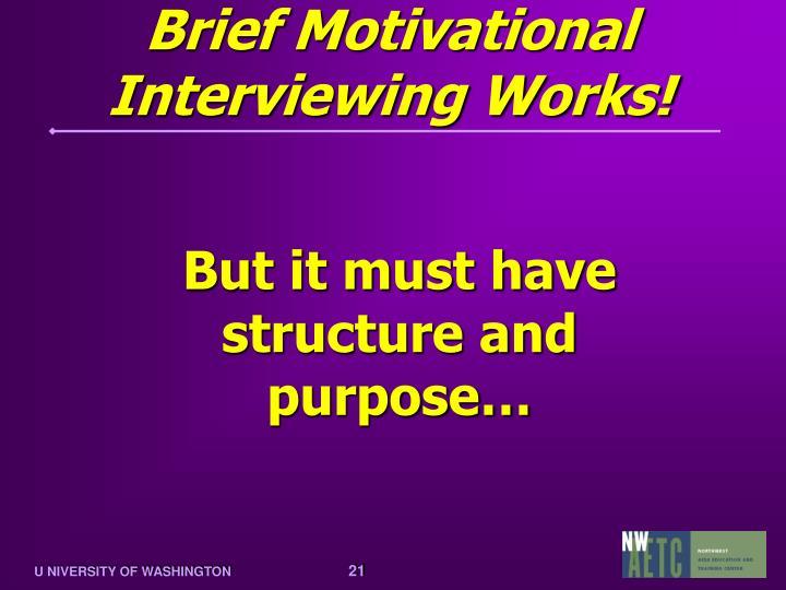 Brief Motivational Interviewing Works!