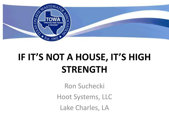 if it s not a house it s high strength n.