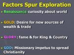 factors spur exploration