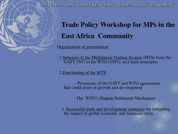 Trade policy workshop for mps in the east africa community1