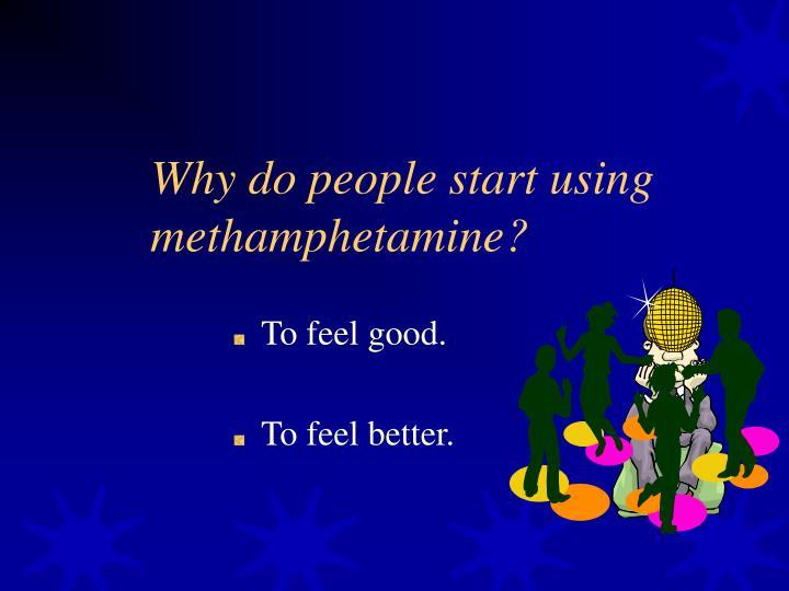 Why do people start using methamphetamine