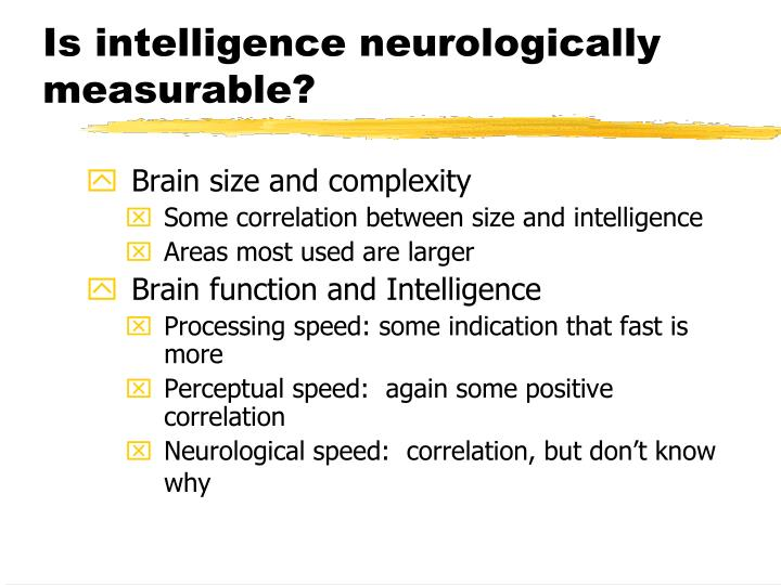 Is intelligence neurologically measurable?
