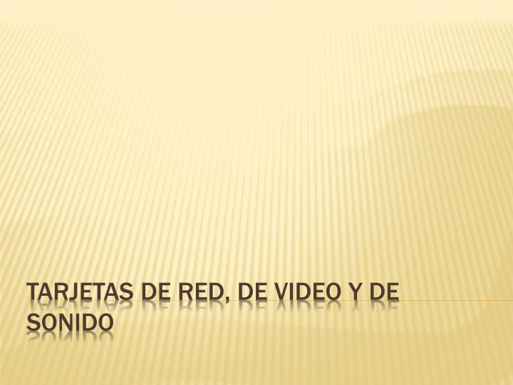 tarjetas de red de video y de sonido n.