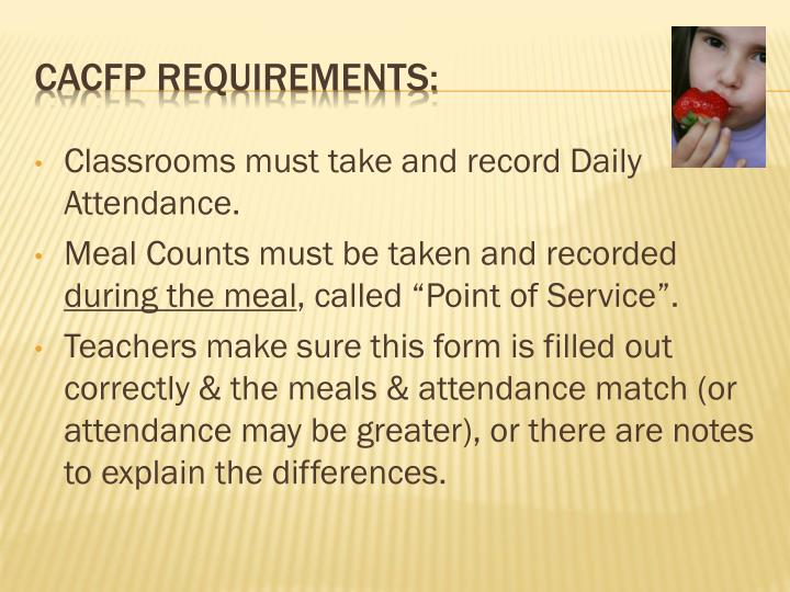 Classrooms must take and record Daily Attendance.