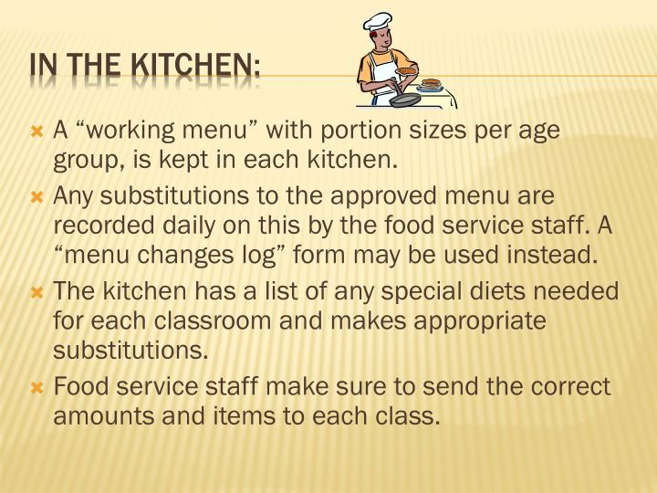 """A """"working menu"""" with portion sizes per age group, is kept in each kitchen."""