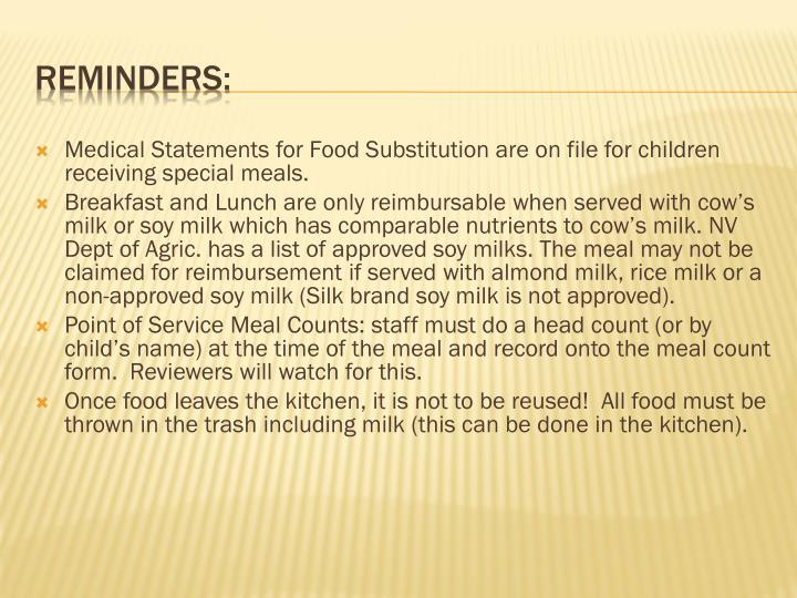 Medical Statements for Food Substitution are on file for children receiving special meals.