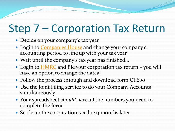 Step 7 – Corporation Tax Return