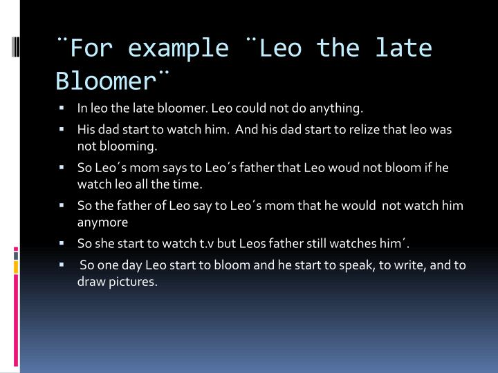F or example leo the late b loomer