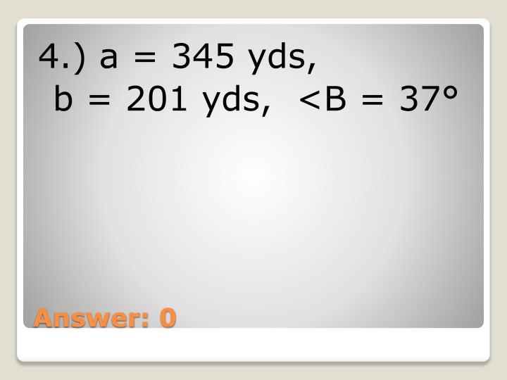 4.) a = 345