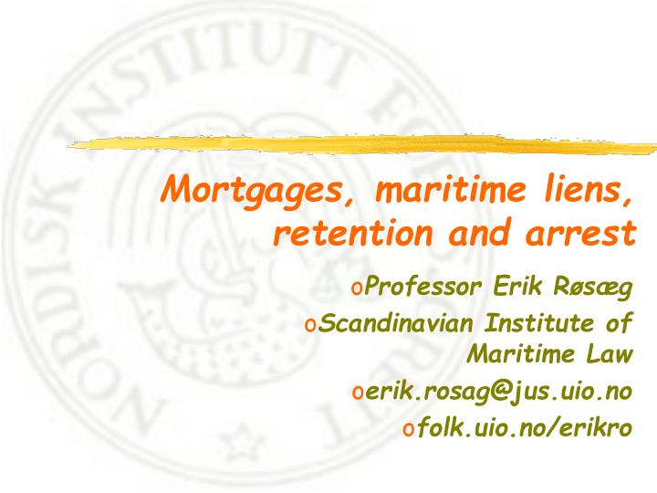 Mortgages maritime liens retention and arrest