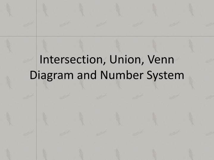 Ppt Intersection Union Venn Diagram And Number System Powerpoint