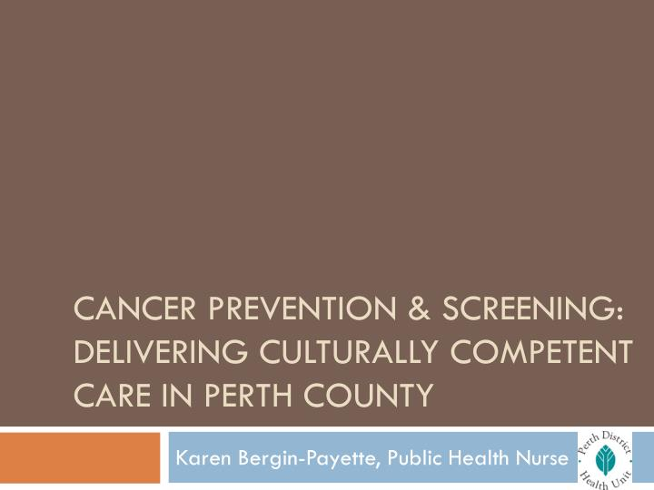 cancer prevention screening delivering culturally competent care in perth county