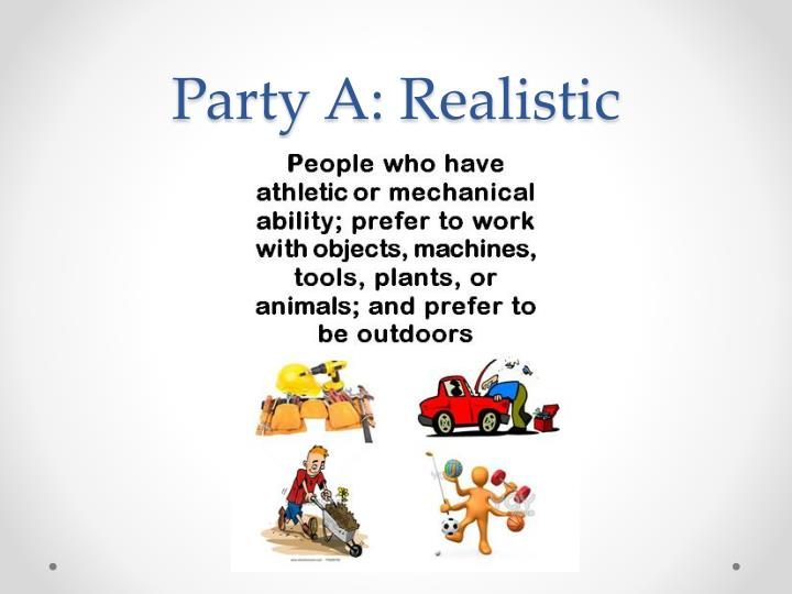 Party A: Realistic