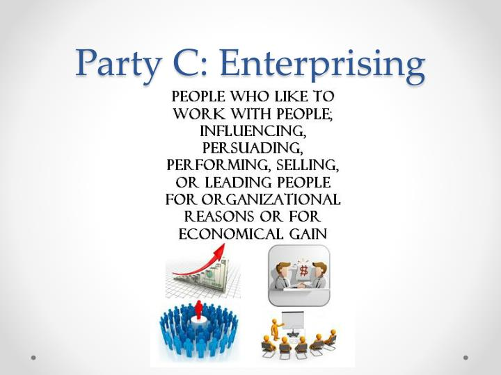 Party C: Enterprising