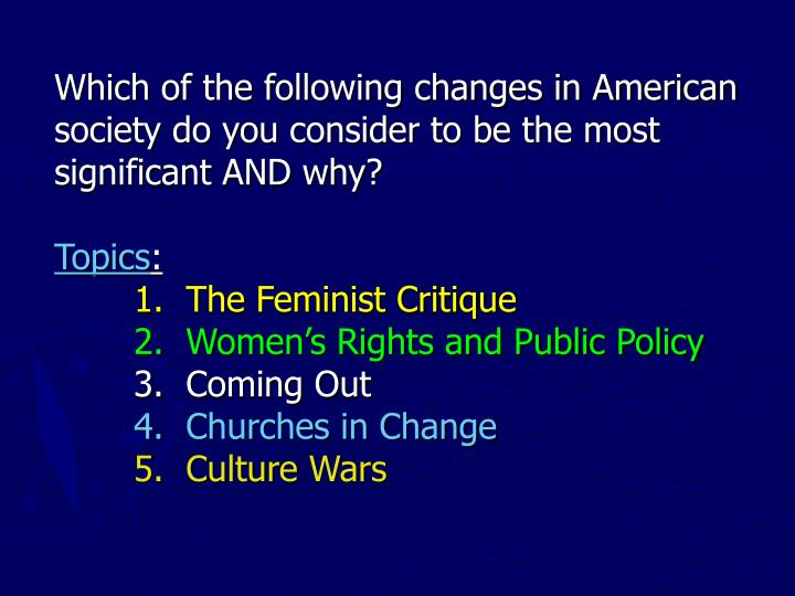 Which of the following changes in American