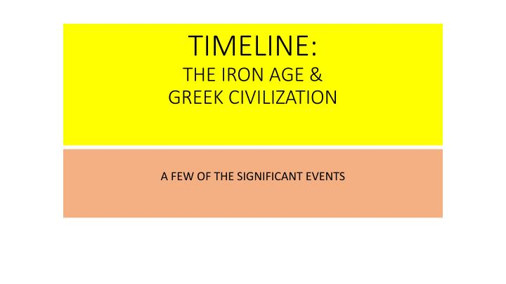 timeline the iron age greek civilization n.