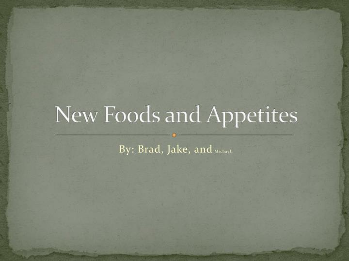 new foods and appetites n.