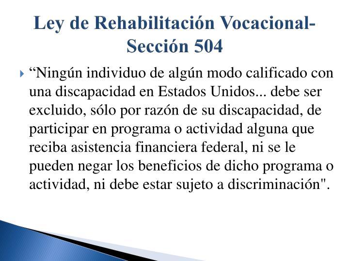 Ley de Rehabilitación Vocacional- Sección 504