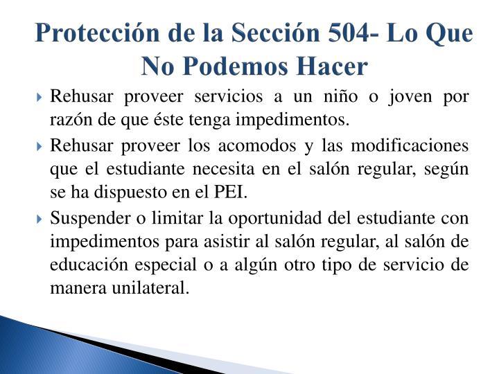 Protección de la Sección 504- Lo Que No Podemos Hacer