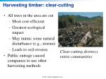 harvesting timber clear cutting