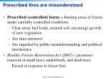 prescribed fires are misunderstood