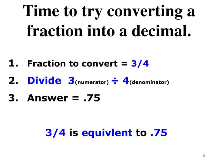 Time to try converting a fraction into a decimal