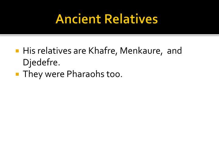Ancient relatives