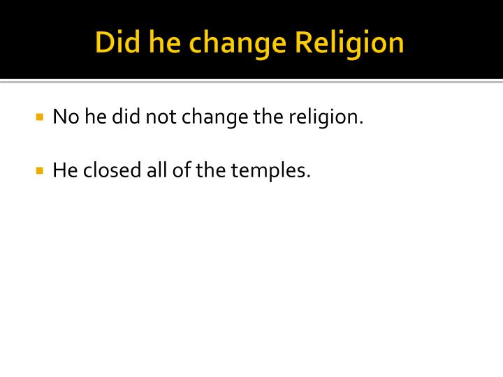 Did he change Religion